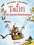 Cover: Tafiti und das fliegende Pinselohrschwein